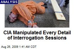 CIA Manipulated Every Detail of Interrogation Sessions