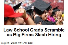 Law School Grads Scramble as Big Firms Slash Hiring
