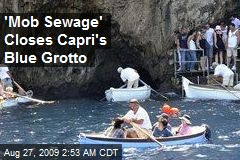 'Mob Sewage' Closes Capri's Blue Grotto