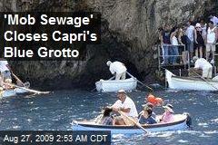 'Mob Sewage' Closes Capri's Blue Grotto