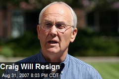 Craig Will Resign