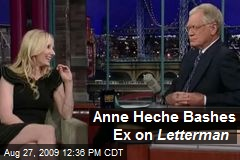Anne Heche Bashes Ex on Letterman