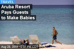 Aruba Resort Pays Guests to Make Babies