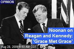 Noonan on Reagan and Kennedy: 'Grace Met Grace'