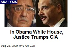 In Obama White House, Justice Trumps CIA