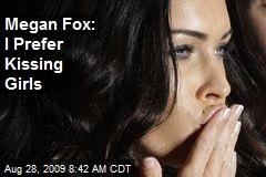 Megan Fox: I Prefer Kissing Girls