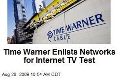 Time Warner Enlists Networks for Internet TV Test
