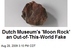 Dutch Museum's 'Moon Rock' an Out-of-This-World Fake
