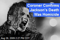 Coroner Confirms Jackson's Death Was Homicide