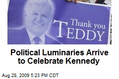 Political Luminaries Arrive to Celebrate Kennedy