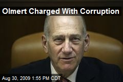 Olmert Charged With Corruption