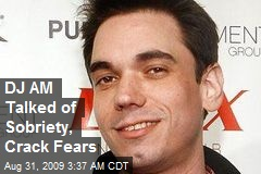 DJ AM Talked of Sobriety, Crack Fears