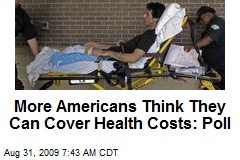 More Americans Think They Can Cover Health Costs: Poll