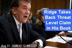 Ridge Takes Back Threat Level Claim in His Book