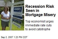Recession Risk Seen in Mortgage Misery