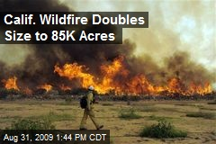 Calif. Wildfire Doubles Size to 85K Acres
