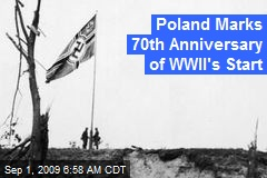 Poland Marks 70th Anniversary of WWII's Start