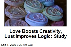 Love Boosts Creativity, Lust Improves Logic: Study