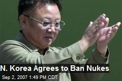 N. Korea Agrees to Ban Nukes