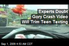 Experts Doubt Gory Crash Video Will Trim Teen Texting