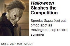 Halloween Slashes the Competition