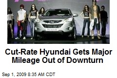 Cut-Rate Hyundai Gets Major Mileage Out of Downturn