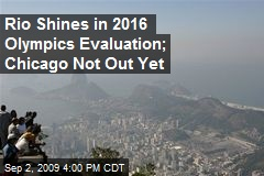 Rio Shines in 2016 Olympics Evaluation; Chicago Not Out Yet