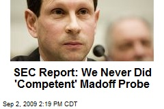 SEC Report: We Never Did 'Competent' Madoff Probe