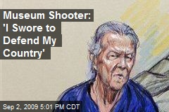 Museum Shooter: 'I Swore to Defend My Country'