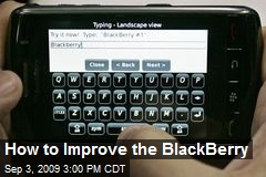 How to Improve the BlackBerry
