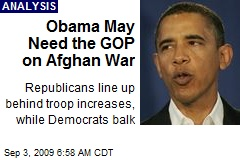 Obama May Need the GOP on Afghan War