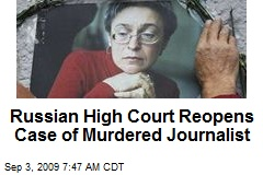 Russian High Court Reopens Case of Murdered Journalist