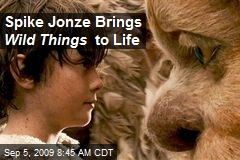 Spike Jonze Brings Wild Things to Life