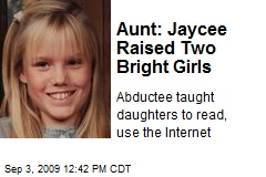 Aunt: Jaycee Raised Two Bright Girls