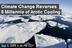 Climate Change Reverses 8 Millennia of Arctic Cooling