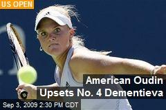 American Oudin Upsets No. 4 Dementieva