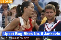 Upset Bug Bites No. 5 Jankovic