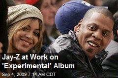 Jay-Z at Work on 'Experimental' Album