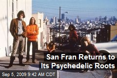 San Fran Returns to Its Psychedelic Roots