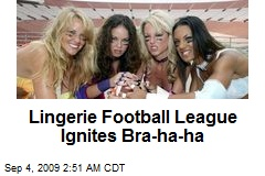 Lingerie Football League Ignites Bra-ha-ha