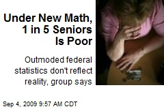 Under New Math, 1 in 5 Seniors Is Poor