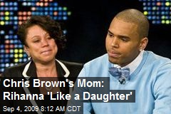 Chris Brown's Mom: Rihanna 'Like a Daughter'