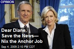 Dear Diane, Save the News— Nix the Anchor Job