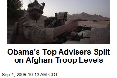 Obama's Top Advisers Split on Afghan Troop Levels