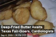 Deep-Fried Butter Awaits Texas Fair-Goers, Cardiologists