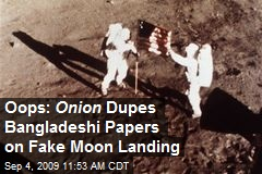 Oops: Onion Dupes Bangladeshi Papers on Fake Moon Landing