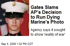 Gates Slams AP's Decision to Run Dying Marine's Photo