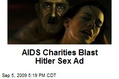 AIDS Charities Blast Hitler Sex Ad