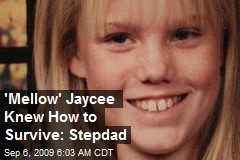 'Mellow' Jaycee Knew How to Survive: Stepdad