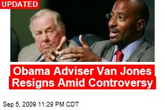 Obama Adviser Van Jones Resigns Amid Controversy